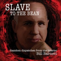 Insider Bill Barnett Launches, Slave To The Bean